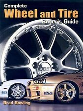 Complete Wheel and Tire Buyer's Guide (Illustrated Wheel and Tire Buye-ExLibrary