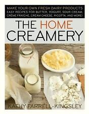 New  The Home Creamery Make Your Own Fresh Dairy Easy Recipes Butter Yogurt More