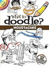 What to Doodle? Moustaches: Over 60 Drawings to Complete & Color (Dover Little A