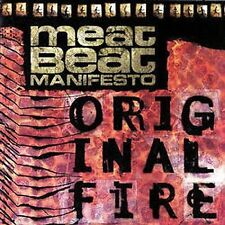 NEW - Original Fire by Meat Beat Manifesto
