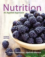 Nutrition : An Applied Approach by Janice Thompson and Melinda Manore (2013,...