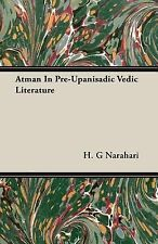 2007-03-15, Atman In Pre-Upanisadic Vedic Literature, Narahari, H. G, Very Good,