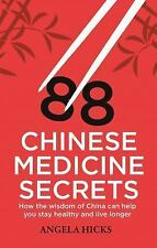 88 Chinese Medicine Secrets: How the Wisdom of China Can Help You to Stay Health