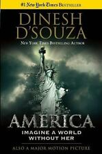 """AMERICA"" By Dinesh D'Souza - (2014) Hard Cover - ""AMAZING BOOK"" - Must Read !"
