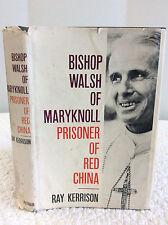 BISHOP WALSH OF MARYKNOLL - Ray Kerrison - 1962 - 1st ed,Catholic