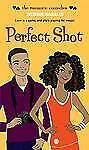 Perfect Shot (Romantic Comedies (Mass Market))