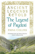 Ancient Legends Retold: The Legend of Pryderi by Fiona Collins (Paperback, 2013)