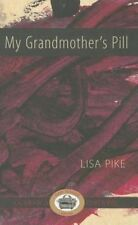 My Grandmother's Pill, Lisa Pike