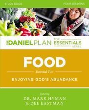 The Daniel Plan Essentials: Food Study Guide : Enjoying God's Abundance by...