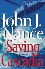 John J Nance - Saving Cascadia (2005) - Used - Trade Cloth (Hardcover)