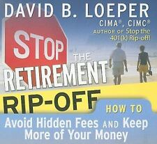 Stop The Retirement Rip-Off: How to Avoid Hidden Fees and Keep More of Your Mone