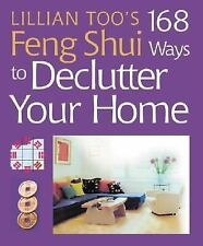 Lillian Too's 168 Feng Shui Ways to Declutter Your Home