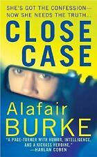 Close Case (Samantha Kincaid Mysteries) by Alafair Burke, Good Book