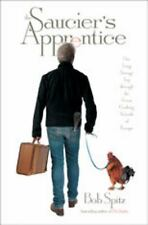 The Saucier's Apprentice by Bob Spitz (2008, Hardcover)