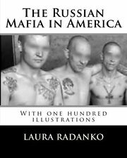 The Russian Mafia in America : With One Hundred Illustrations by Laura...