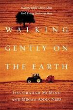 Walking Gently on the Earth: Making Faithful Choices About Food, Energy, Shelter