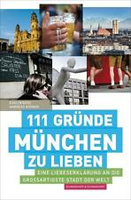 111 Gründe, München zu lieben von Andreas Körner und Evelyn Boos (2011,...