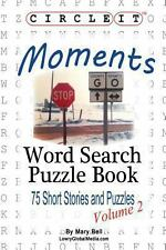 Circle It, Moments, Word Search, Puzzle Book by Lowry Global Media Llc (2013,...