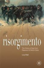 Risorgimento: The History of Italy from Napolean to Nation State