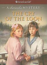 The Cry of the Loon: A Samantha Mystery (American Girl Mysteries) Steiner, Barb