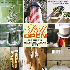 Still Open: The Guide to Traditional London Shops, Sally Venables, Steve William