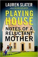 Playing House: Notes of a Reluctant Mother by Slater, Lauren -Paperback
