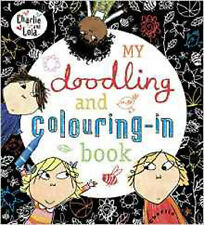 Charlie and Lola: My Doodling and Colouring-In  Book, New, Child, Lauren Book