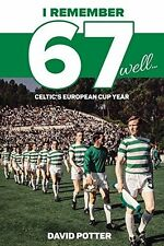 I Remember 67 well... Celtic's European Cup Year - Lisbon Lions - Bhoys book