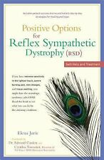 Positive Options for Reflex Sympathetic Dystrophy (RSD) : Self-Help and...