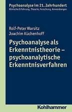 Psychoanalyse ALS Erkenntnistheorie - Psychoanalytische Erkenntnisverfahren...