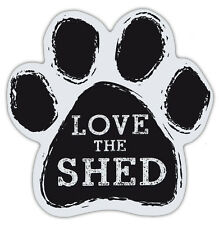 Dog Paw Shaped Magnets: LOVE THE SHED (Funny, Playful) | Dogs, Gifts, Cars