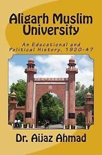 Aligarh Muslim University : An Educational and Political History, 1920-47 by...