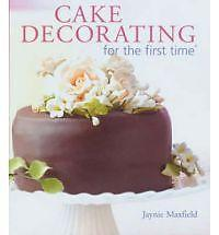 Cake Decorating for the First Time, Maxfield, Jaynie, New Book