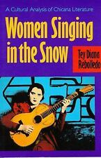 Women Singing in the Snow: A Cultural Analysis of Chicana Literature, American -