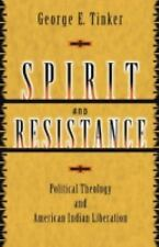 Spirit and Resistance : Political Theology and American Indian Liberation by...