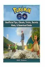 Pokemon Go Unofficial Tips, Cheats, Tricks, Secrets Hints, and Download Guide...