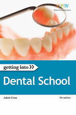 Getting into Dental School The Insider Guide to Winning a University Place at De