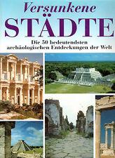VERSUNKENE STÄDTE - u.a. Palmyra , Tikal , Ugarit , Ninive BUCH & BILDBAND