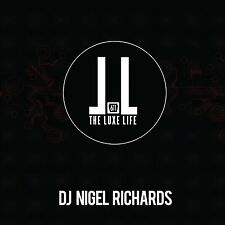 The Luxe Life by DJ Nigel Richards! New CD!