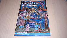 MATTA EL MESKIN: COMUNIONE NELL'AMORE. EDIZIONI QIQAJON COMUNITà DI BOSE 1986