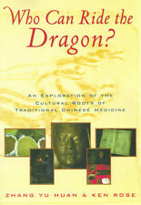 Who Can Ride the Dragon? by  Zhang Yu Huan and Ken Rose ( ISBN 9780912111599)