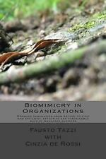 Biomimicry in Organizations : Drawing Inspiration from Nature to Find New...