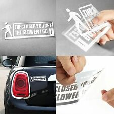 """THE CLOSER YOU GET SLOWER I Go"" Car/Window JDM VW VAG EURO Funny Decal Sticker"