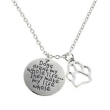DOG PAW NECKLACE Dogs aren't My Whole Life They Make my Life Whole Pets Rescue