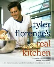 Tyler Florence's Real Kitchen:  An Indispensable Guide for Anybody Who Likes to