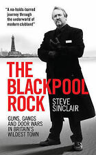 The Blackpool Rock: Gangsters, Guns and Door Wars in Britain's Wildest Town...