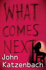 What Comes Next by John Katzenbach (2012, Softcover) Uncorrected Proof 1st Ed