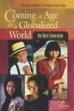 Coming of Age in a Globalized World : The Next Generation by Angelo Carfagna and