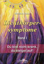 LICHTKÖRPERSYMPTOME Band 1 - Andrea Kraus - Smaragd Verlag BUCH - NEU