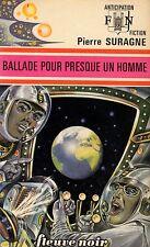 Ballade pour presque un homme // Fleuve Noir - Anticipation // Pierre SURAGNE